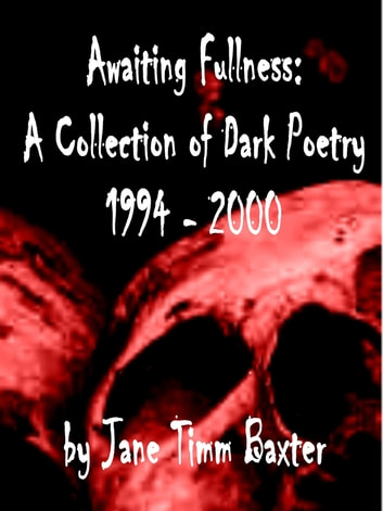 Awaiting Fullness: A Collection of Horror Poetry ebook by Jane Timm Baxter