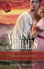 Amor em guerra ebook by Kasey Michaels