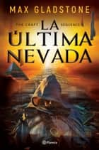 The craft sequence. La última nevada ebooks by Max Gladstone