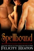 Spellbound (Vampires Realm Romance Series #3.1) ebook by Felicity Heaton