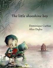 The little shoeshine boy ebook by Dominique Curtiss