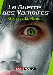 La Guerre des Vampires ebook by Gustave Le rouge
