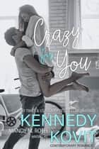Crazy For You ebook by Mandy M. Roth, Kennedy Kovit