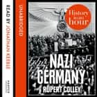 Nazi Germany: History in an Hour audiobook by Rupert Colley