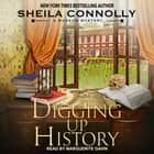 Digging Up History audiobook by Sheila Connolly