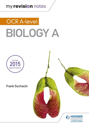 My Revision Notes: OCR A Level Biology A ebook by Frank Sochacki