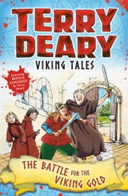 Viking Tales: The Battle for the Viking Gold ebook by Terry Deary, Helen Flook