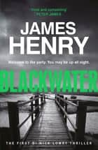 Blackwater ebook by James Henry