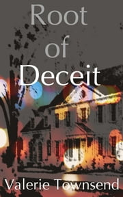 Root Of Deceit ebook by Valerie Townsend
