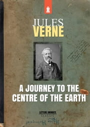 A Journey to the Centre of the Earth ebook by AA. VV.