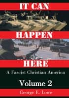 It Can Happen Here ebook by George E. Lowe