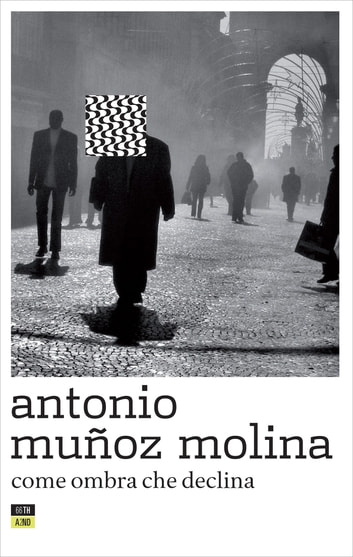 Come ombra che declina ebook by Antonio Munoz Molina