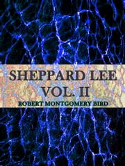 Sheppard Lee Volume II - (of 2) ebook by Sheppard Lee