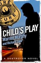 Child's Play - Number 23 in Series ebook by Warren Murphy, Richard Sapir