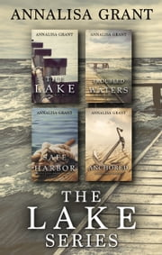 The Complete Lake Series ebook by AnnaLisa Grant