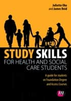 Study Skills for Health and Social Care Students ebook by Ms Juliette Oko,James Reid