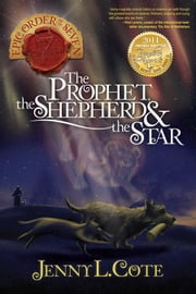 The Prophet, the Shepherd and the Star ebook by Jenny L. Cote