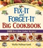 Fix-It and Forget-It Big Cookbook ebook by Phyllis Good