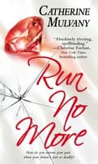 Run No More ebook by Catherine Mulvany
