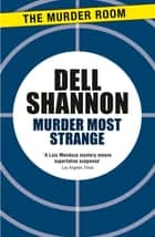 Murder Most Strange ebook by Dell Shannon