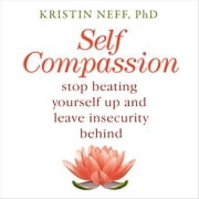 Self Compassion audiobook by Kristin Neff