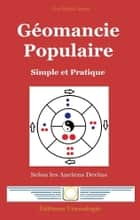 Géomancie Populaire - Simple et Pratique ebook by Guy Michel Arend
