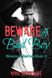 Beware of Bad Boy ebook by April Brookshire