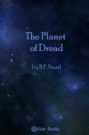 Planet Of Dread ebook by RF Starzl