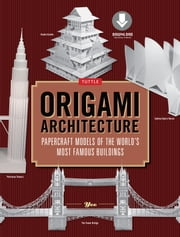 Origami Architecture - Papercraft Models of the World's Most Famous Buildings [Downloadable Material Included]] ebook by (Artist) Yee