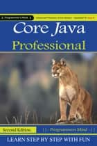 Core Java Professional : Advanced Features (Core Series) Updated To Java 8. ebook by Harry. H. Chaudhary.