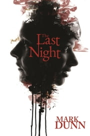 The Last Night ebook by Dunn, Mark