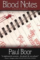 Blood Notes ebook by Paul Boor