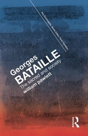 Georges Bataille - The Sacred and Society ebook by William Pawlett