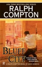Bluff City ebook by Ralph Compton, David Robbins