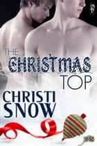 The Christmas Top ebook by Christi Snow