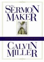 The Sermon Maker ebook by Calvin Miller
