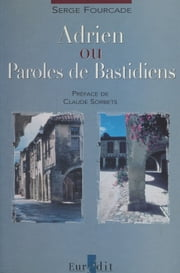 Adrien ou Paroles de Bastidiens ebook by Serge Fourcade,Claude Sorbets