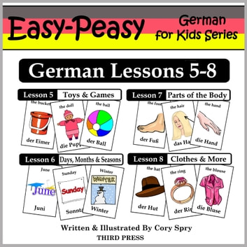 German Lessons 5-8: Toys/Games, Months/Days/Seasons, Parts of the Body, Clothes ebook by Cory Spry