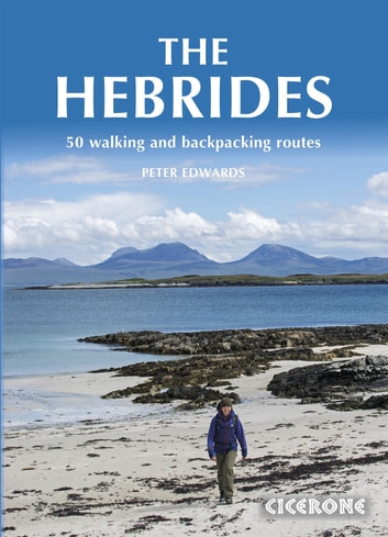 The Hebrides - 50 Walking and Backpacking Routes ebook by Peter Edwards