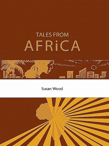 Tales From Africa ebook by Susan Wood
