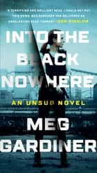 Into the Black Nowhere - A Novel ebook by Meg Gardiner