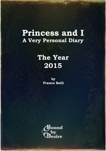 Princess and I: The Year 2015 ebook by Franco Bolli