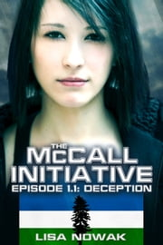 The McCall Initiative Episode 1.1: Deception ebook by Lisa Nowak