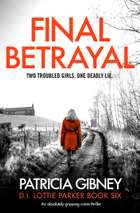Final Betrayal - An absolutely gripping crime thriller 電子書籍 by Patricia Gibney