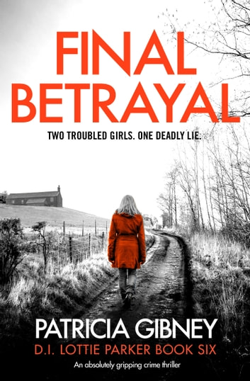 Final Betrayal - An absolutely gripping crime thriller 電子書 by Patricia Gibney