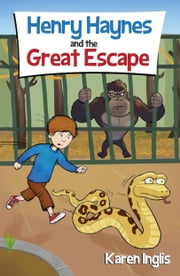 Henry Haynes and the Great Escape ebook by Karen Inglis