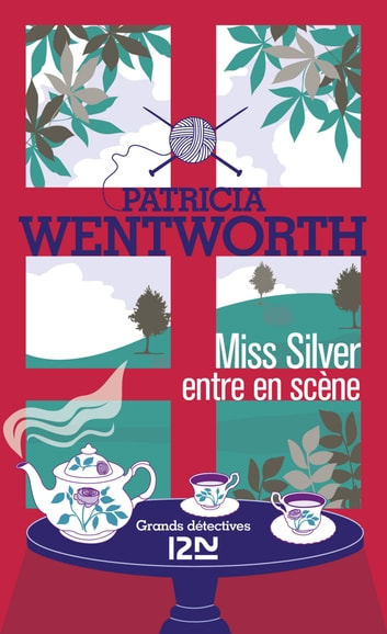 Miss Silver entre en scène ebook by Patricia WENTWORTH