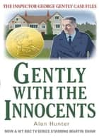 Gently with the Innocents ebook by Mr Alan Hunter