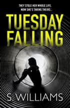 Tuesday Falling ebook by S. Williams