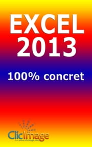 Excel 2013 100% concret ebook by Alain Nauleau